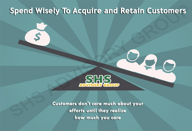 Spend Wisely To Acquire and Retain Customers